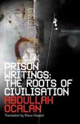 Prison Writings: The Roots of Civilisation 0 9780745326160 0745326161