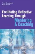 Facilitating Reflective Learning Through Mentoring and Coaching 0 9780749444488 0749444487