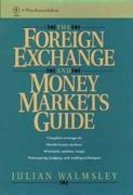 The Foreign Exchange and Money Markets Guide 1st edition 9780471531043 0471531049