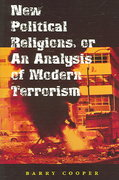 New Political Religions, or an Analysis of Modern Terrorism 1st Edition 9780826216212 0826216218