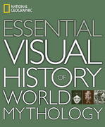 National Geographic Essential Visual History of World Mythology 0 9781426203732 142620373X
