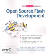 The Essential Guide to Open Source Flash Development 1st edition 9781430209935 1430209933