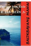 BALIKBAYANG MAHAL Passages from Exile E. SAN JUAN, Jr 0 9781430327448 1430327448