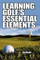Learning Golf's Essential Elements 0 9781434351739 1434351734