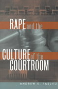 Rape and the Culture of the Courtroom 1st Edition 9780814782309 0814782302