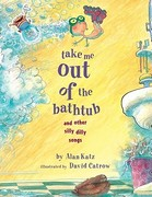 Take Me Out of the Bathtub and Other Silly Dilly Songs 0 9780689829031 0689829035