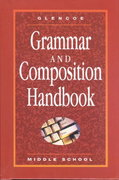 Glencoe Language Arts, Middle School, Grammar and Composition Handbook 1st Edition 9780028172989 0028172981