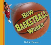 How Basketball Works 0 9781897066188 189706618X