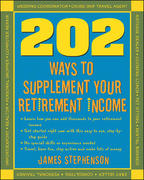 202 Ways to Supplement Your Retirement Income 1st edition 9781932531664 1932531661