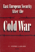East European Security after the Cold War 0 9780833014719 0833014714