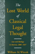 The Lost World of Classical Legal Thought 0 9780195147131 0195147138
