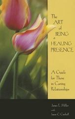 The Art of Being a Healing Presence 1st Edition 9781885933324 1885933320