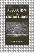 Absolutism in Central Europe 0 9780415150439 0415150434