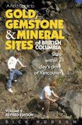 Gold, Gemstone and Mineral Sites of British Columbia 0 9781550173536 1550173537