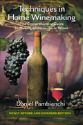 Techniques in Home Winemaking 1st Edition 9781550652369 1550652362