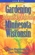 Gardening Month by Month in Minnesota and Wisconsin 1st Edition 9781551053837 1551053837