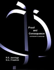 Proof and Consequence 2nd edition 9781551115474 1551115476