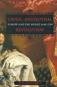 Crisis, Absolutism, Revolution 3rd Edition 9781551115610 1551115611
