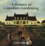 History of Canadian Gardening 0 9781552781678 1552781674