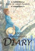 Anne of Green Gables Diary 100th edition 9781554550661 1554550661