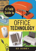 A Field Guide to Office Technology 0 9781556526961 1556526962