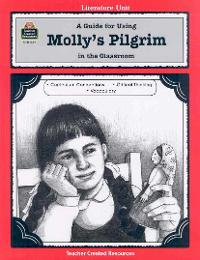 A Guide for Using Molly's Pilgrim in the Classroom 0 9781557345356 155734535X