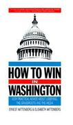 How to Win in Washington 1st edition 9781557860347 1557860343