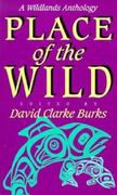 Place of the Wild 1st edition 9781559633420 1559633425