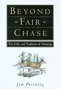 Beyond Fair Chase 1st Edition 9781560442837 1560442832