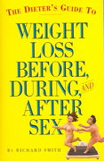 The Dieter's Guide to Weight Loss Before, During, and after Sex 0 9780761135890 0761135898