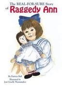 The Real-for-Sure Story of Raggedy Ann 0 9781565547636 1565547632