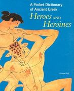 A Pocket Dictionary of Ancient Greek Heroes and Heroines 0 9780892367955 0892367954