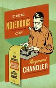 The Notebooks of Raymond Chandler 1st Edition 9780061227448 0061227447