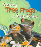 Watching Tree Frogs in South America 0 9781403472410 1403472416