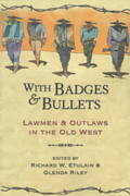 With Badges and Bullets 1st Edition 9781555914332 1555914330