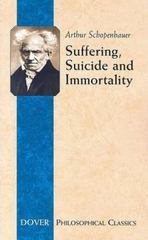 Suffering, Suicide and Immortality 1st Edition 9780486447810 0486447812