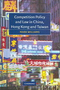 Competition Policy and Law in China, Hong Kong and Taiwan 0 9780521836319 052183631X