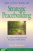 The Little Book of Strategic Peacebuilding 1st Edition 9781561484270 156148427X