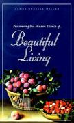 Discovering the Hidden Essence of Beautiful Living 0 9781562925437 1562925431