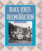 Black Voices from Reconstruction, 1865-1877 0 9781562945831 1562945831