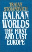Balkan Worlds: The First and Last Europe 1st Edition 9781317476153 1317476158