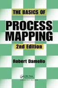 The Basics of Process Mapping, 2nd Edition 2nd Edition 9781563273766 1563273764