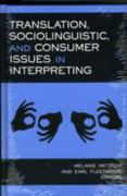 Translation, Sociolinguistic, and Consumer Issues in Interpreting 1st edition 9781563683602 1563683601