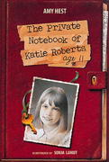 The Private Notebook of Katie Roberts, Age 11 0 9781564028594 1564028593
