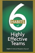 6 Habits of Highly Effective Teams 1st Edition 9781564149275 1564149277
