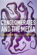 Conglomerates and the Media 0 9781565843868 156584386X