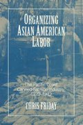 Organizing Asian American Labor 0 9781566391399 1566391393