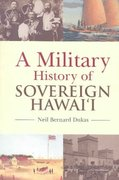 Military History of Sovereign Hawaii 1st Edition 9781566476362 1566476364