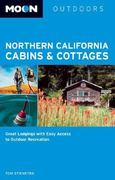 Northern California Cabins and Cottages 2nd edition 9781566915878 1566915872