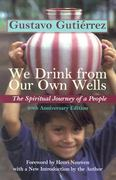 We Drink from Our Own Wells 20th Edition 9781570754968 1570754969